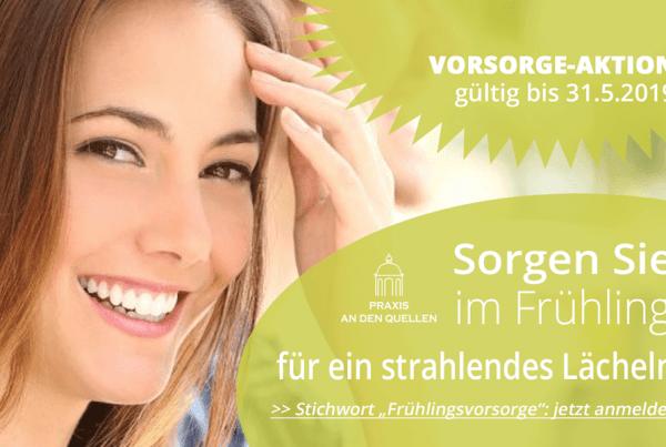 Sorgen Sie im Frühling für ein strahlendes Lächeln – Vorsorge-Aktion bis 31.5.2019